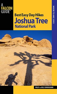 Best Easy Day Hikes Joshua Tree National Park By Cunningham, Polly/ Cunningham, Bill